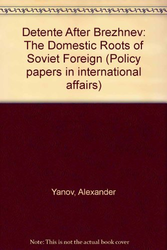 9780877255024: Detente After Brezhnev: The Domestic Roots of Soviet Foreign (Policy papers in international affairs)