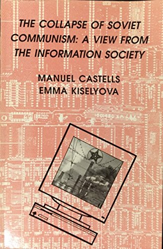 9780877257042: The Collapse of Soviet Communism: A View from the Information Society (Exploratory Essays)
