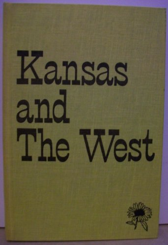 9780877260028: Kansas and the West: Bicentennial essays in honor of Nyle H. Miller