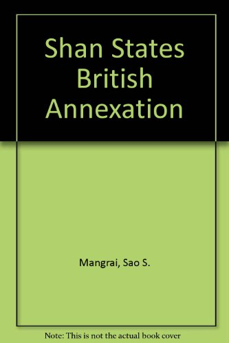 9780877270577: The Shan States and the British Annexation