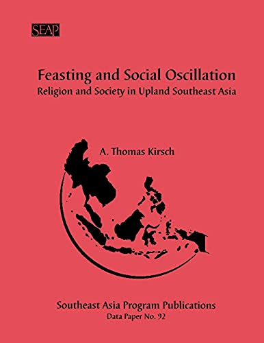 Feasting and Social Oscillation: Religion and Society in Upland Southeast Asia