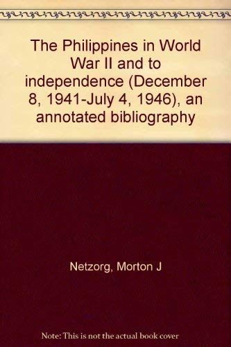 9780877271055: The Philippines in World War II and to independence (December 8, 1941-July 4, 1946): An annotated bibliography (Data paper - Southeast Asia Program, Cornell University ; no. 105)