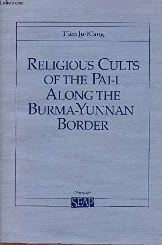 Religious Cults of the Pai-I Along the: Ju-K'Ang, T'Ien