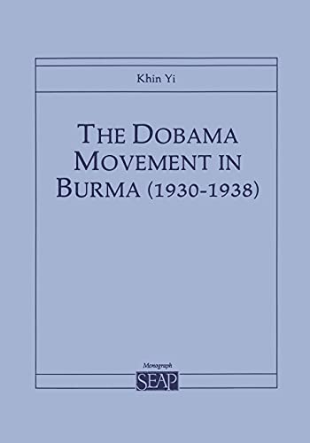 9780877271185: The Dobama Movement in Burma, 1930-1938 (Southeast Asia Program Mongraphic Series, No. 2)