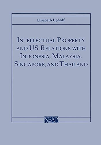 9780877271246: Intellectual Property and US Relations with Indonesia, Malaysia, Singapore, and Thailand