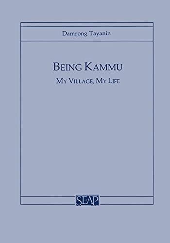 9780877271307: Being Kammu: My Village, My Life (Southeast Asia Program Series, No. 14)