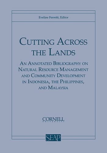 9780877271338: Cutting Across the Lands: An Annotated Bibliography on Natural Resource Management and Community Development in Indonesia, the Philippines, and Malaysia (Southeast Asia Program Series.)