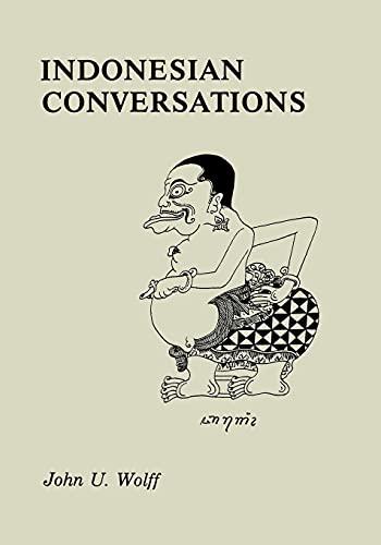 Indonesian Conversations: John U. Wolff