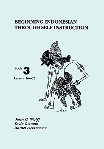 9780877275312: Beginning Indonesian Through Self-Instruction, Book 3: Lessons 16 - 25