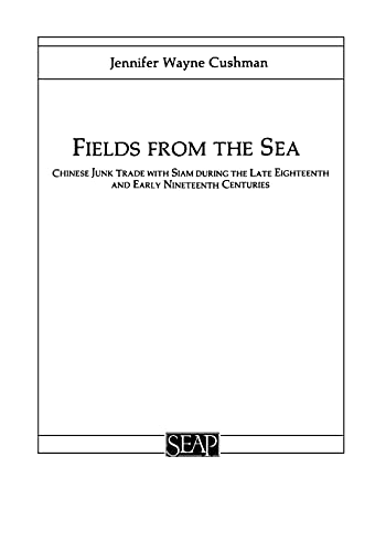 9780877277118: Fields from the Sea: Chinese Junk Trade with Siam during the Late Eighteenth and Early Nineteenth Century (Studies on Southeast Asia)
