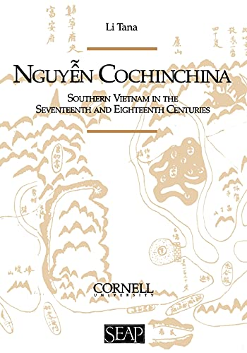 9780877277224: Nguyen Cochinchina: Southern Vietnam in the Seventeenth and Eighteenth Centuries (Studies on Southeast Asia)