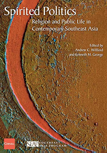 9780877277378: Spirited Politics: Religion and Public Life in Contemporary Southeast Asia (Studies on Southeast Asia)