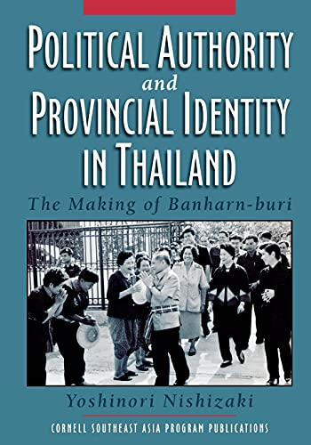 9780877277538: Political Authority and Provincial Identity in Thailand: The Making of Banharn-buri (Studies on Southeast Asia)