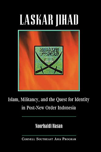 9780877277705: Laskar Jihad: Islam, Militancy, and the Quest for Identity in Post-New Order Indonesia (Studies on Southeast Asia)