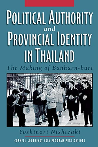 9780877277835: Political Authority and Provincial Identity in Thailand: The Making of Banharn-buri (Studies on Southeast Asia)