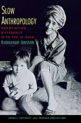 Slow Anthropology: Negotiating Difference with the Iu: Hjorleifur Jonsson