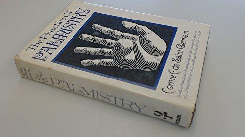 The Practice of Palmistry (Two Volumes in One): Saint-Germain, Comte C. De