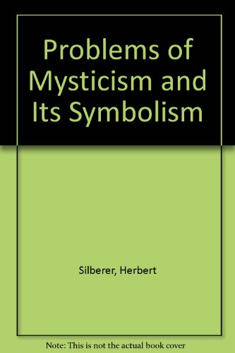 Problems of Mysticism and Its Symbolism: Silberer, Herbert