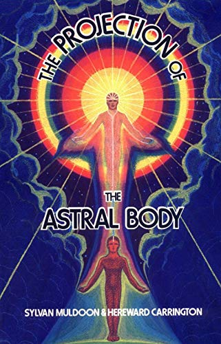9780877280699: The Projection of the Astral Body
