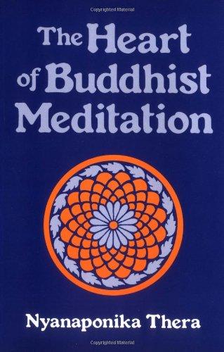 9780877280736: The Heart of Buddhist Meditation: Satipatthna: A Handbook of Mental Training Based on the Buddha's Way of Mindfulness