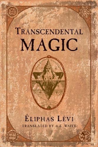Transcendental Magic: Levi, Eliphas
