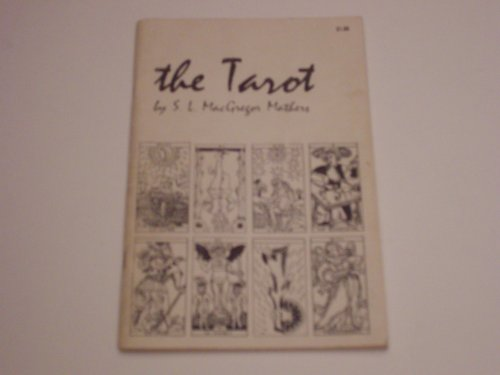The Tarot. Its Occult Signification, Use in Fortune Telling, and Method of Play etc.: MacGregor ...