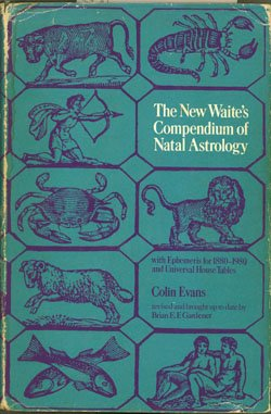 9780877281252: The New Waite's Compendium of Natal Astrology