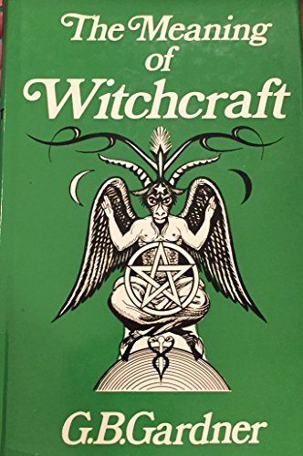 9780877281559: Meaning of Witchcraft - AbeBooks - G  B