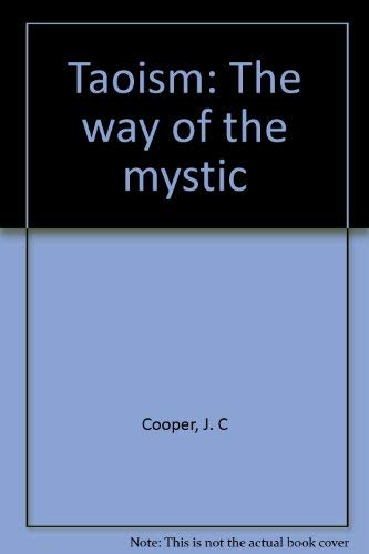9780877281726: Taoism: The way of the mystic [Paperback] by Cooper, J. C