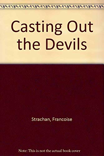 Casting Out the Devils: Strachan, Francoise