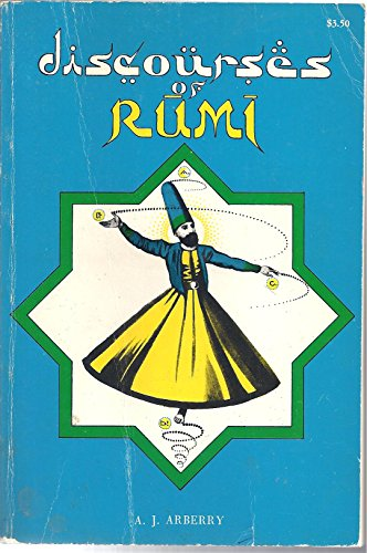 Discourses of Rumi: Jalal Al-Din Rumi
