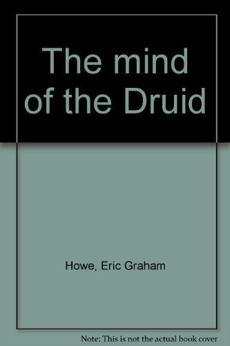 Mind of the Druid: E. G. Howe