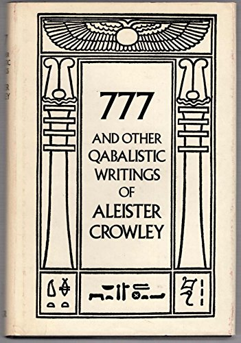 777 and Other Qabalistic Writings of Aleister Crowley (The Qabalah of Aleister Crowley): Crowley, ...