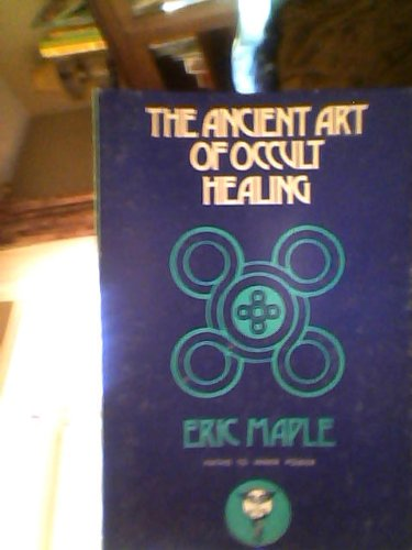 9780877282310: The Ancient Art of Occult Healing