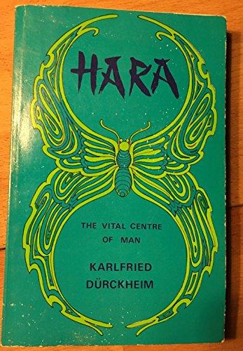 9780877282433: Hara: The Vital Centre of man