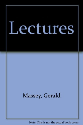 Gerald Massey's Lectures: Massey, Gerald. Foreward By John G. Jackson. Introduction By Sibyl ...