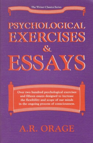 Psychological Exercises and Essays (Weiser Classics Series): Orage, A. R.