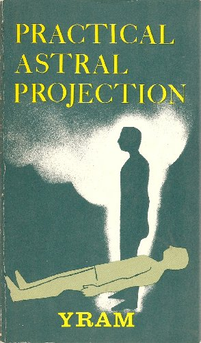 Practical astral projection yram