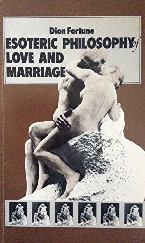 The esoteric philosophy of love and marriage (0877282749) by Fortune, Dion