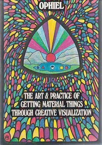 Art And Practice Of Getting Material Things Through Creative Visualization