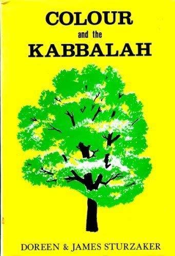 Colour and the Kabbalah: Sturzaker, Doreen;Sturzaker, James
