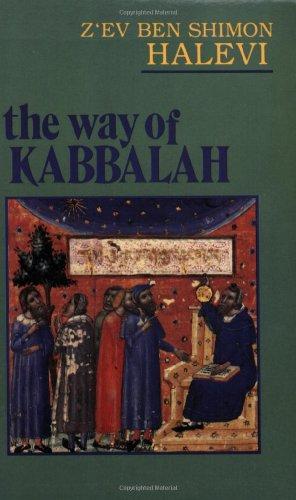 The Way of Kabbalah: Halevi, Z'Ev Ben