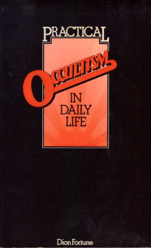 9780877283164: Practical Occultism in Daily Life