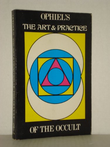 Art and Practice of the Occult: Ophiel