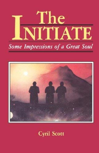 The Initiate : Some Impressions of a: Cyril Scott