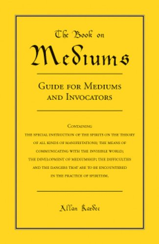 Book on Mediums: Guide for Mediums and: Allan Kardec
