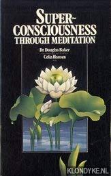 9780877283843: Superconsciousness through meditation