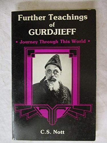 9780877283966: Further Teachings of Gurdjieff: Journey Through This World Including an Account of Meetings With G. I. Gurdjieff, A. R. Orage and P. D. Ouspensky