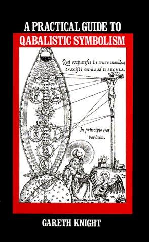 Practical Guide to Qabalistic Symbolism: Gareth Knight