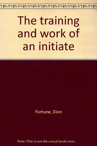9780877284000: The training and work of an initiate